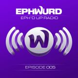 Ephwurd presents Eph'd Up Radio #005