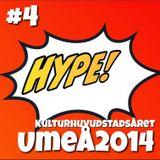 Hype! #4 – Invigningen av Umeå2014 (Kulturhuvudstadsåret)