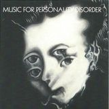 Music For Personality Disorder