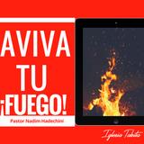 Aviva tu fuego. Pastor Nadim Hadechini 16/07/2017