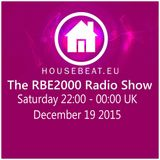 The RBE2000 Radio Show 19 Dec 2015 Housebeat.eu