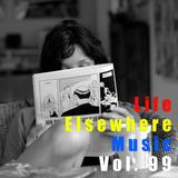 Life Elsewhere Music Vol 99