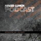 Naked Lunch PODCAST #025 - DU'ART