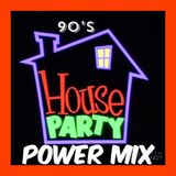 90'S HOUSE PARTY POWER MIX