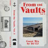 From the Vaults #3: Guest Mix by DJ EJ