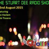 Stuart Dee Radio Show 22/8/15 ft. Lee Haslam & Rob Tissera