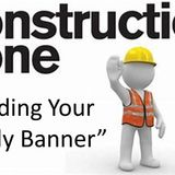 Construction Zone: Building Your Family Banner