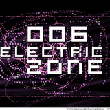 Electric Zone #006 ( with Alectronic )