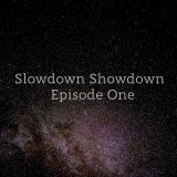 Slowdown Showdown - Episode 1
