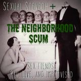 In The Groove w/ Sexual Steveoh and the Neighborhood Scum