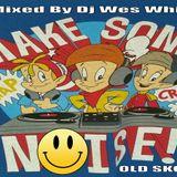Dj WesWhite - Make Some Noise (Old Skool)