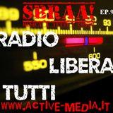 SBRAA! ACTIVE WEBRADIO - EP.93 - RADIO LIBERA TUTTI