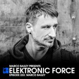 Elektronic Force Podcast 233 with Marco Bailey