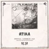 072° .ATIKA. Spiritual Carribean Jazz - selected by My Old Friend Fred Martin.