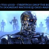 Far Too Loud - Cybertron drop the bomb with Doomsday Machine ( J J Gago Mashup )