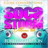 Close Connections - Soca Storm Vol 28 (2016 Carnival Foreplay Edition)