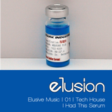 Elusive Music | 01 | Tech House (I Had This Serum)
