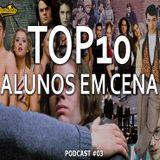 Top 10 - Alunos em Cena - Sexta Aula Podcast 03