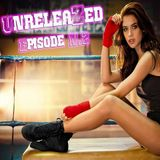 """""""UnreleaZed"""" by ProZ: Episode N°2 - 30 minutes of Top MashUps Bootlegs Unreleased Tracks and Remixes"""