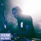 TTC X Hantu Mix 003: Tazer (Live at TTC 22/09/15)