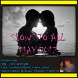 Slows to All May 2012