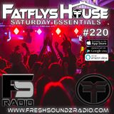 FatFlys House Podcast #220.  The Saturday Essentials
