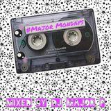 #MAJORMONDAYS 014 - UK Garage Mix [@ItsMajorP]