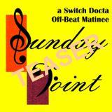 Sunday Joint - a Switch Docta Off-Beat Matinee for blogrebellen.de