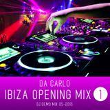 DA CARLO - IBIZA OPENING MIX - 1 - 052015