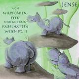 Von Nilpferden, Feen und anderen fabelhaften Wesen Pt. II