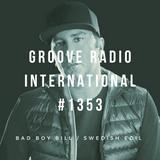 Groove Radio Intl #1353: Bad Boy Bill / Swedish Egil