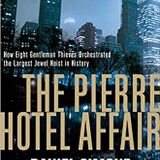THE PIERRE HOTEL AFFAIR -- The Daring Heist that Shocked America
