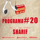 PROGRAMA #20 ( TwoShots Sharif )