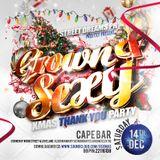 GROWN & SEXY | Xmas Thank You Party | Sat 14th Dec @ Cape Bar (Wood Street) | 07939296977 | 221161d8