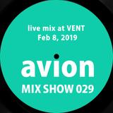 MIX SHOW 029 live mix at VENT - Feb 8, 2019