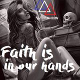 Faith is in our hands