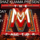 Shaz Kuiama Presents - The M Factor - 14th January 2019