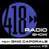 The 418 Radio Show (Episode #9) featuring Gino Caporale