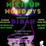 DJ BAM - MIX IT UP MONDAYS (LIVE! @LANHAM SK8 CENTER) - VOLUME 2 PART 2