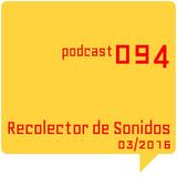 RECOLECTOR DE SONIDOS 094 - 03/2016