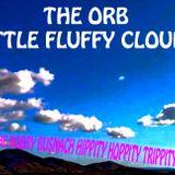 THE ORB - LITTLE FLUFFY CLOUDS -THE BOBBY BUSNACH HIPPITY-HOPPITY TRIPPITY REMIX-15.08