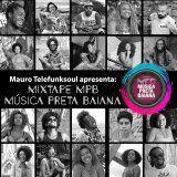 Mauro Telefunksoul Apresenta Mixtape MúsicaPretaBaiana 2016
