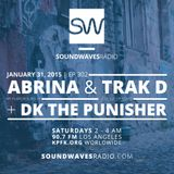 Episode 302 - Abrina, Trak D, DK The Punisher - January 31th, 2015