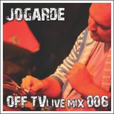 OFF TV Live Mix 006 - Jogarde (02.10.2011.)