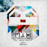 Andy Mart feat. Egoism - Mix Machine 128 [DI.FM]