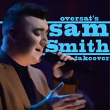 Oversat's Sam Smith Takeover