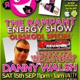 09 - RAMPANT ENERGY SHOW - feat DANNY WALSH - UNITY RADIO 92.8 FM - 17-09-2012