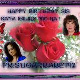 Happy Birthday Sis._ Igiling mo na !