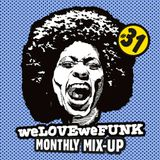 weLOVEweFUNK Monthly Mix-Up! #31 w/ DEES