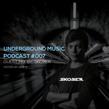 Underground Music Podcast  #007 - Skober & Leon B.